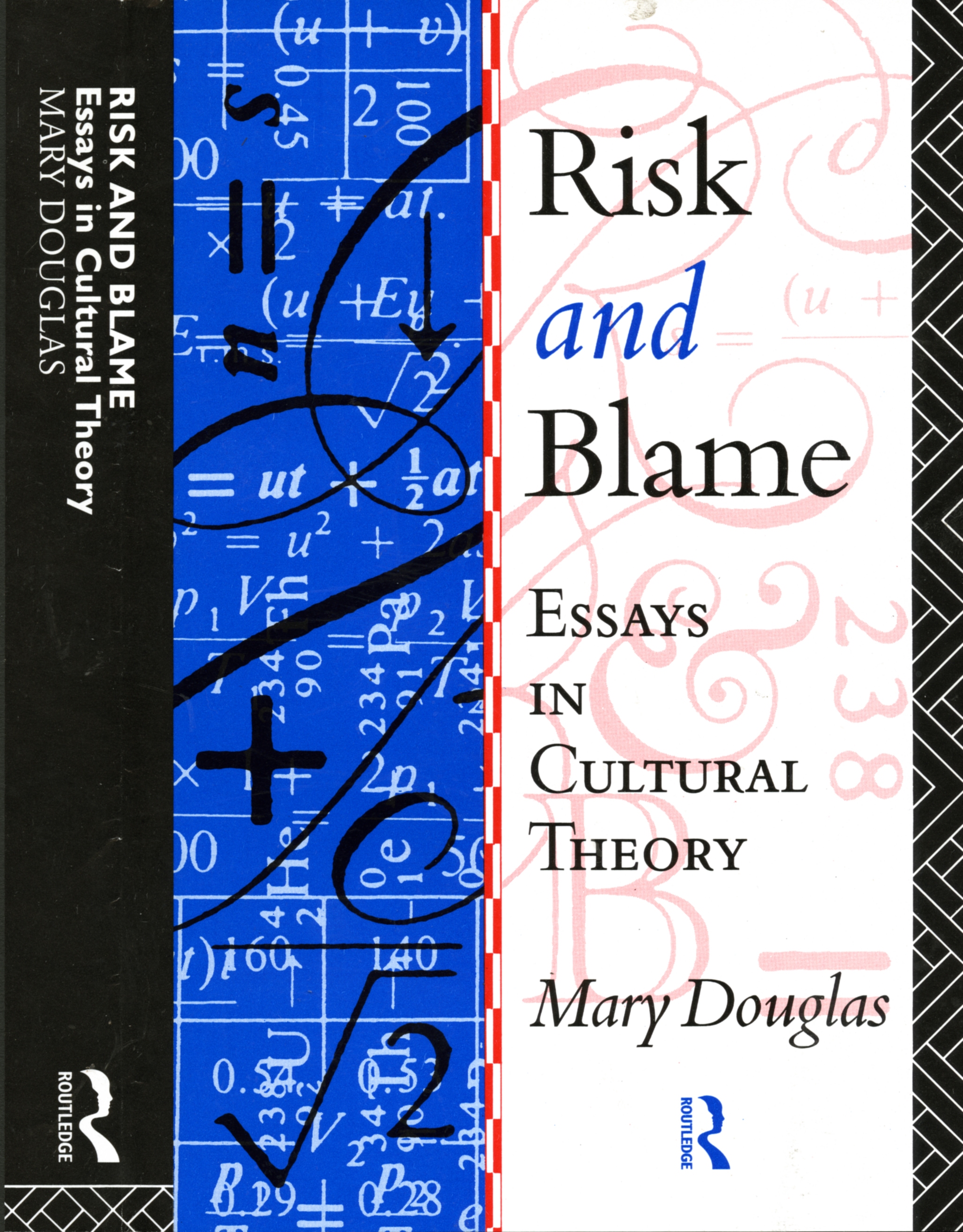 risk and blame essays in cultural theory 1992 Risk and blame: essays in cultural theory (first published 1992) is a collection of essays by the influential british cultural anthropologist mary douglas.